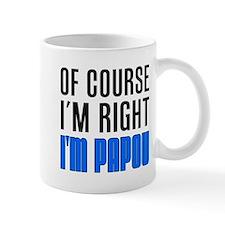 I'm Right I'm Papou Mugs