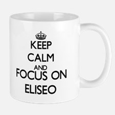 Keep Calm and Focus on Eliseo Mugs