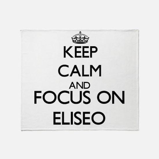 Keep Calm and Focus on Eliseo Throw Blanket