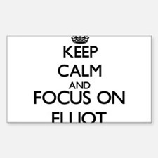 Keep Calm and Focus on Elliot Decal