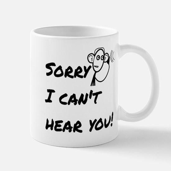 Sorry I can't hear you! Mug