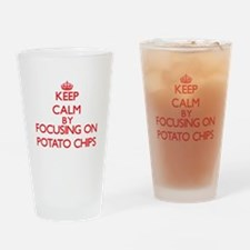 Keep Calm by focusing on Potato Chi Drinking Glass