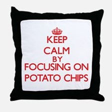 Keep Calm by focusing on Potato Chips Throw Pillow