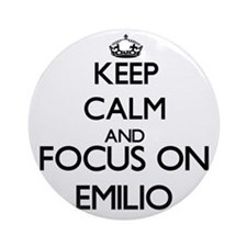 Keep Calm and Focus on Emilio Ornament (Round)