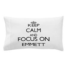 Keep Calm and Focus on Emmett Pillow Case