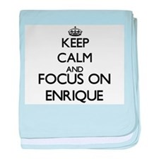 Keep Calm and Focus on Enrique baby blanket