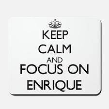 Keep Calm and Focus on Enrique Mousepad