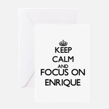 Keep Calm and Focus on Enrique Greeting Cards