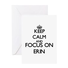 Keep Calm and Focus on Erin Greeting Cards