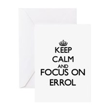 Keep Calm and Focus on Errol Greeting Cards