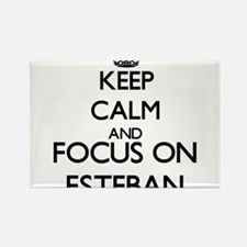 Keep Calm and Focus on Esteban Magnets