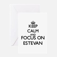 Keep Calm and Focus on Estevan Greeting Cards