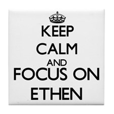 Keep Calm and Focus on Ethen Tile Coaster