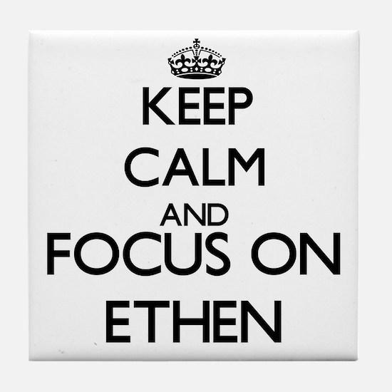 Keep Calm and Focus on Ethen Tile Coaster