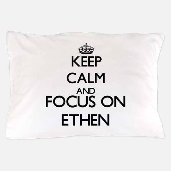 Keep Calm and Focus on Ethen Pillow Case