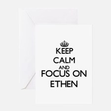 Keep Calm and Focus on Ethen Greeting Cards