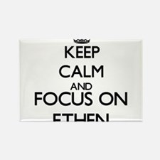Keep Calm and Focus on Ethen Magnets