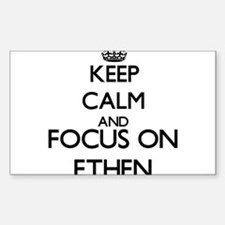 Keep Calm and Focus on Ethen Decal