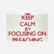 Keep Calm by focusing on Preaching Magnets
