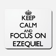 Keep Calm and Focus on Ezequiel Mousepad