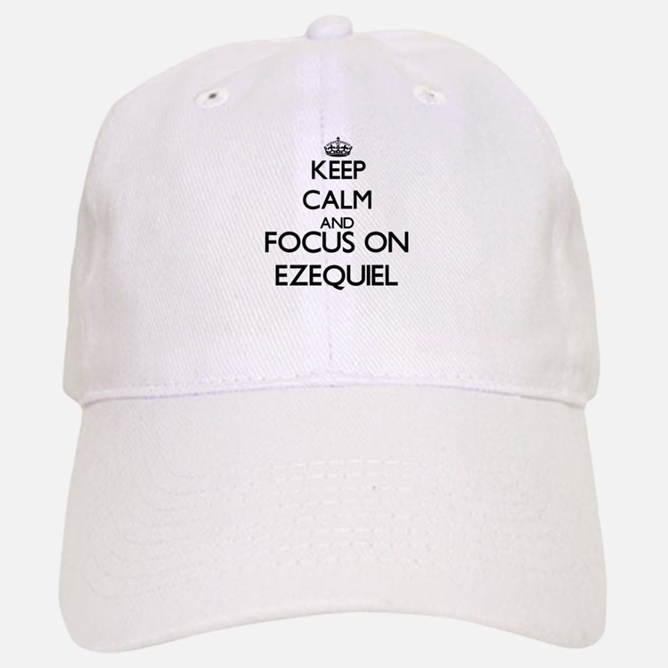 Keep Calm and Focus on Ezequiel Baseball Baseball Cap