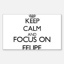 Keep Calm and Focus on Felipe Decal