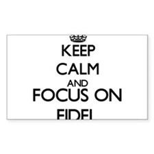 Keep Calm and Focus on Fidel Decal
