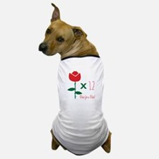 Roses for Rose Dog T-Shirt