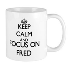 Keep Calm and Focus on Fred Mugs
