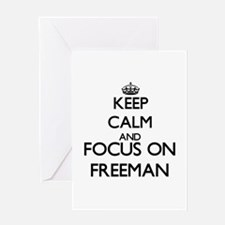 Keep Calm and Focus on Freeman Greeting Cards
