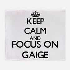 Keep Calm and Focus on Gaige Throw Blanket