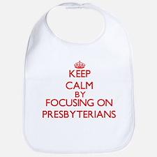 Keep Calm by focusing on Presbyterians Bib