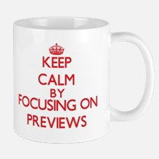 Keep Calm by focusing on Previews Mugs
