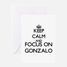 Keep Calm and Focus on Gonzalo Greeting Cards
