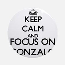 Keep Calm and Focus on Gonzalo Ornament (Round)