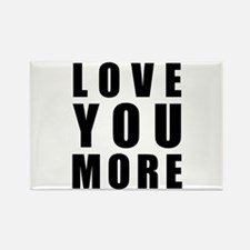 Funny Love you more Rectangle Magnet