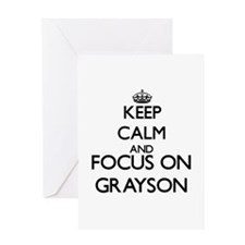 Keep Calm and Focus on Grayson Greeting Cards