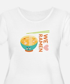 We Love Ramen Plus Size T-Shirt