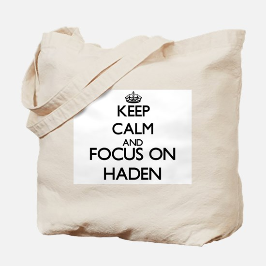 Keep Calm and Focus on Haden Tote Bag