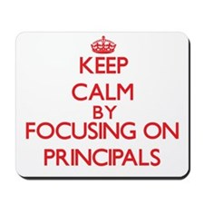 Keep Calm by focusing on Principals Mousepad