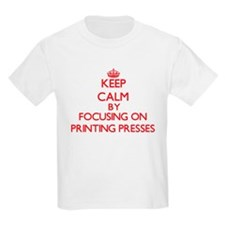 Keep Calm by focusing on Printing Presses T-Shirt