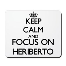 Keep Calm and Focus on Heriberto Mousepad