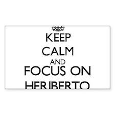 Keep Calm and Focus on Heriberto Decal