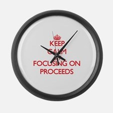 Keep Calm by focusing on Proceeds Large Wall Clock