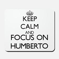Keep Calm and Focus on Humberto Mousepad