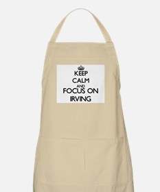 Keep Calm and Focus on Irving Apron