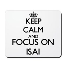 Keep Calm and Focus on Isai Mousepad