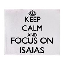 Keep Calm and Focus on Isaias Throw Blanket