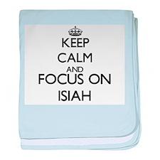 Keep Calm and Focus on Isiah baby blanket