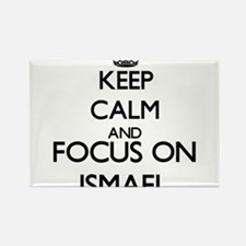 Keep Calm and Focus on Ismael Magnets